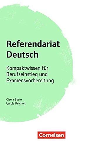 Fachreferendariat Sekundarstufe I und II: Referendariat Deutsch: Kompaktwissen für Berufseinstieg und Examensvorbereitung. Buch
