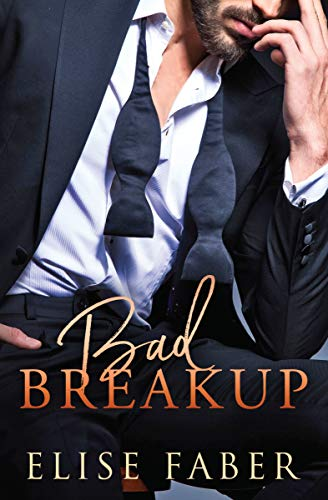 Bad Breakup (Billionaire's Club Book 2) by [Faber, Elise]