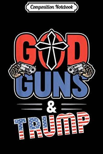Composition Notebook: Conservative 2nd Amendment God Guns And Trump 2020  Journal/Notebook Blank Lined Ruled 6x9 100 Pages