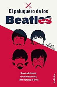 El peluquero de los Beatles par LESLIE CAVENDISH