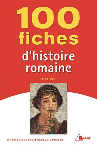 100 fiches pour comprendre histoire romaine