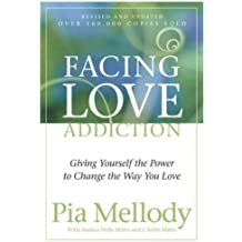 [(Facing Love Addiction: Giving Yourself the Power to Change the Way You Love)] [ By (author) Pia Mellody, With Andrea Wells Miller, With J.Keith Miller ] [April, 2003]