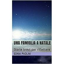 Una famiglia a Natale: Storie brevi per riflettere (fantascienza Vol. 8) (Italian Edition)