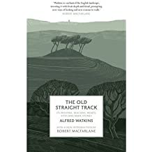 [(The Old Straight Track)] [ By (author) Alfred Watkins, Introduction by Robert Macfarlane ] [December, 2014]