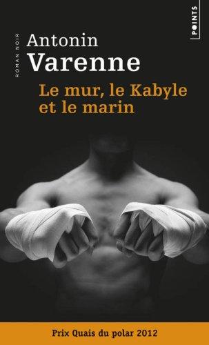Le mur, le Kabyle et le marin : roman