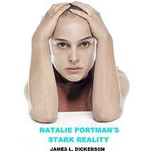 [(Natalie Portman's Stark Reality: A Biography )] [Author: James L Dickerson] [Aug-2012]
