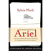 [ Ariel: The Restored Edition: A Facsimile of Plath's Manuscript, Reinstating Her Original Selection and Arrangement (Critical) Plath, Sylvia ( Author ) ] { Hardcover } 2004