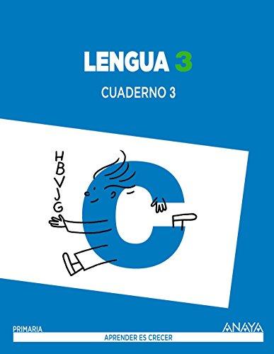Lengua 3. Cuaderno 3. (Aprender es crecer) - 9788467847673 por Anaya Educación