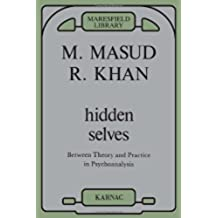 Hidden Selves: Between Theory and Practice in Psychoanalysis (Maresfield Library)