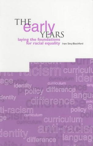 The Early Years: Laying the Foundations for Racial Equality by Iram Siraj-Blatchford (1994-01-01)