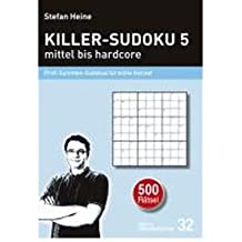 Killer-Sudoku 5 - mittel bis hardcore: Profi-Summen-Sudokus f?r echte Kenner (Heines R??tselbibliothek) (Paperback)(German) - Common