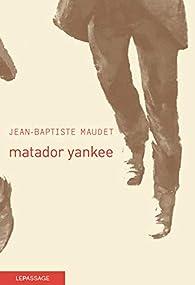 Matador yankee par Jean-Baptiste Maudet