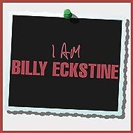 I Am Billy Eckstine