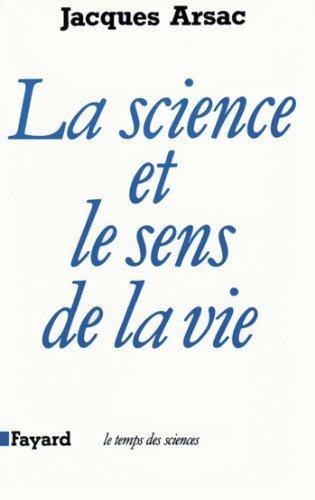La Science et le sens de la vie (Temps des sciences)