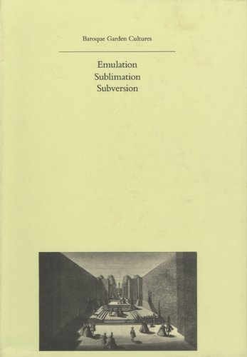 Baroque Garden Cultures: Emulation, Sublimation, Subversion (Dumbarton Oaks Colloquium Series in the History of Landscape Architecture) by Michel Conan (2005-01-01)
