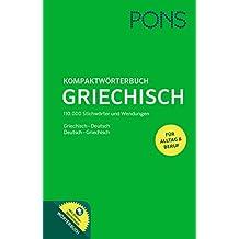 PONS Kompaktwörterbuch Griechisch: Griechisch - Deutsch / Deutsch - Griechisch. Mit 110.000 Stichwörtern & Wendungen. Extra: Online-Wörterbuch