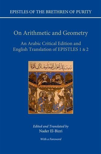 On Arithmetic and Geometry: An Arabic Critical Edition and English Translation of EPISTLES 1 & 2 (Epistles of the Brethren of Purity) (2013-08-24)
