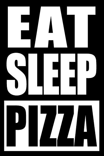 Eat Sleep Pizza | Gift Notebook for a Pizza Maker, Medium Ruled Journal