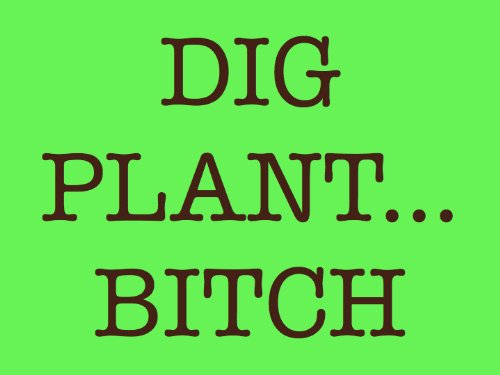 dig-plant-and-bitch-the-soap-opera-for-gardeners-episode-1-english-edition