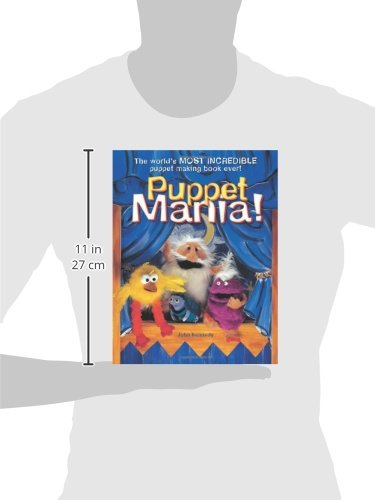 Puppet Mania!: The World's Most Incredible Puppet Making Book Ever!