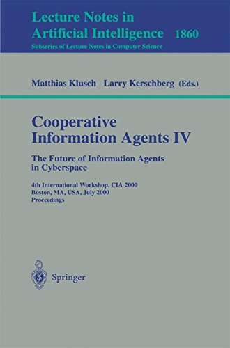 Cooperative Information Agents IV - The Future of Information Agents in Cyberspace: 4th International Workshop, CIA 2000 Boston, MA, USA, July 7-9, 2000 Proceedings par Larry Kerschberg