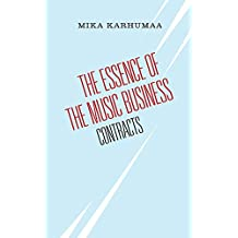The Essence of the Music Business: Contracts (English Edition)