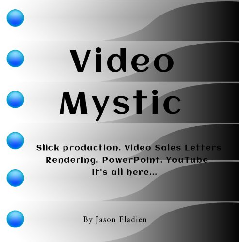 Video Mystic (Slick production. Video Sales Letters. Rendering. PowerPoint. YouTube. It's all here...  Book 1) (English Edition)