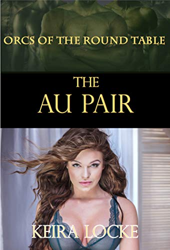 Orcs of the Round Table: The Au Pair (English Edition) por Keira Locke