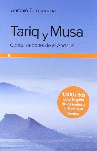 TARIQ Y MUSA: CONQUISTADORES DE AL-ANDALUS (Ultramarina (almed)) por ANTONIO TORREMOCHA