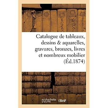 Catalogue de tableaux, dessins & aquarelles, gravures, bronzes, livres et nombreux mobilier