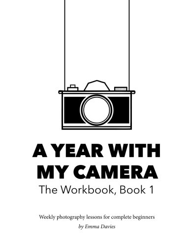 Download [PDF] A Year With My Camera, Book 1: The ultimate