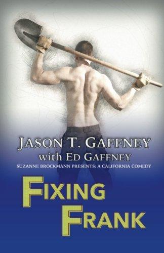 Fixing Frank: Suzanne Brockmann Presents: A California Comedy #3: Volume 3
