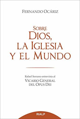 Sobre Dios, La Iglesia Y El Mundo (Religión. Fuera de Colección) por Fernando Ocáriz Braña