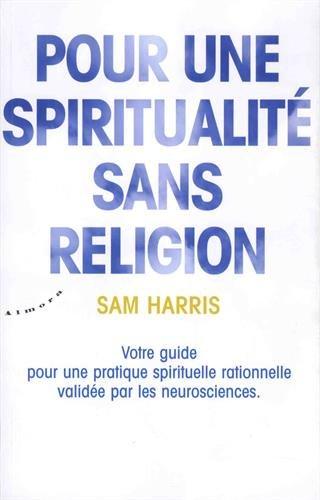 Pour une spiritualité sans religion par Sam Harris