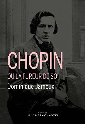 Chopin ou la fureur de soi