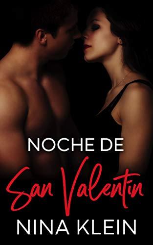 Noche de San Valentín: Una historia erótica por Nina Klein