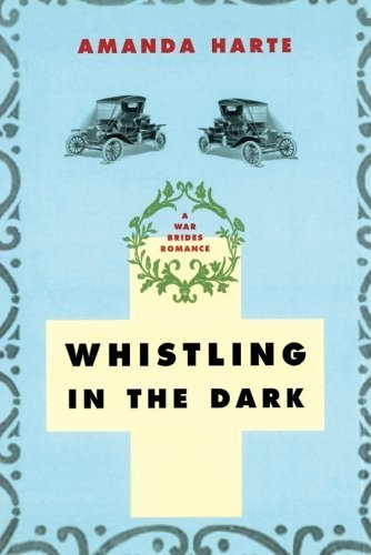Whistling in the Dark by Amanda Harte (2014-03-25)