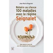 Réduire au silence 100 maladies avec le régime Seignalet (MEDECINE)