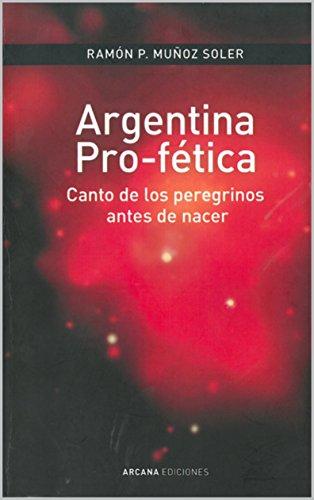 Argentina Pro-fética: Canto de los peregrinos antes de nacer