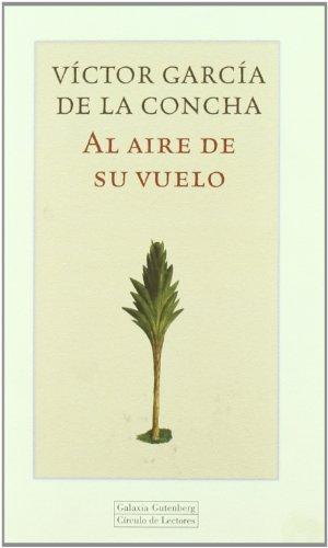 Al aire de su vuelo/Al aire de su vuelo/To the Air of his Flight por Victor Garcia De La Concha