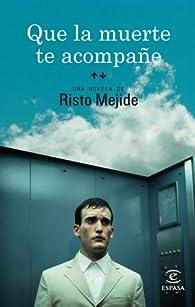 Que la muerte te acompañe par Risto Mejide
