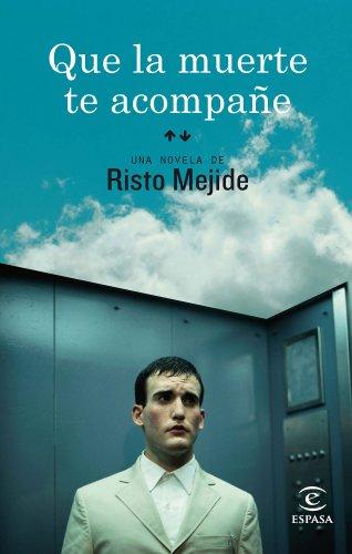 Que la muerte te acompañe (ESPASA NARRATIVA) por Risto Mejide