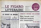 figaro litteraire le no 907 du 07 09 1963 le bloc note de francois mauriac le secret de braque par jean paulhan non l exode rural n est pas touours une catastrophe par jean larteguy
