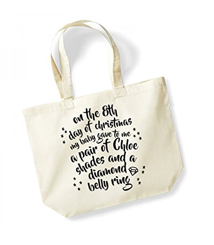 On the 8th Day of Christmas My Baby Gave to Me a Pair of Chloe Shades and a Diamond Belly Ring - Large Canvas Fun Slogan Tote Bag Natural/Black