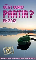 Où et quand partir en 2012 ?