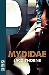 Mydidae (NHB Modern Plays) by Jack Thorne (2012-12-06)