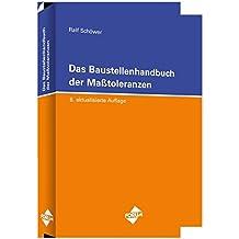 Das Baustellenhandbuch der Masstoleranzen (Baustellenhandbücher)