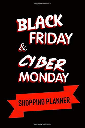 Black Friday & Cyber Monday Shopping Planner: Kicking Off An Organized And Stress-Free Holiday (Shopping Planners, Band 1)