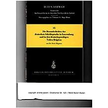 Die Besonderheiten der deutschen Schriftsprache in Luxemburg und in den deutschsprachigen Teilen Belgiens