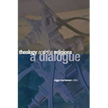 Theology and the Religions: A Dialogue